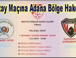 Kapadokya Göremespor Maçına Adana Bölgesi Hakemi