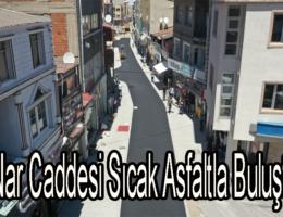Nar Caddesi Sıcak Asfaltla Buluştu