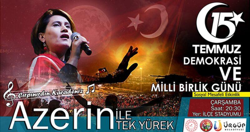 15 Temmuz'da Ürgüp'te Azerin ile Tek Yürek Gecesi