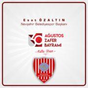 Başkan Esat Özaltın'dan 30 Ağustos Zafer Bayramı Kutlama Mesajı