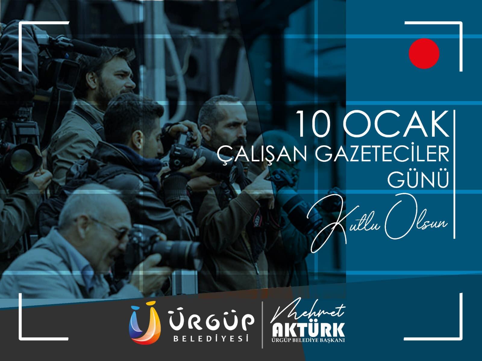 Ürgüp Belediye Başkanı Mehmet Aktürk'ün 10 Ocak Çalışan Gazeteciler Günü Mesajı