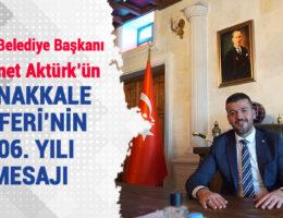 Aktürk'ün Çanakkale Zaferi'nin 106. Yıldönümü Mesajı