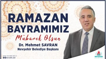 BELEDİYE BAŞKANI DR. MEHMET SAVRAN'IN RAMAZAN BAYRAMI MESAJI